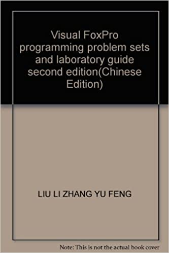 Visual FoxPro programming problem sets and laboratory guide second ...