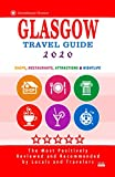 Glasgow Travel Guide 2020: Shops, Arts, Entertainment and Good Places to Drink and Eat in Glasgow, Scotland (Travel Guide 2020)