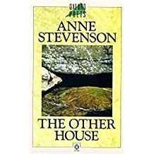 The Other House (Oxford Poets) by Anne Stevenson (1990-06-21)