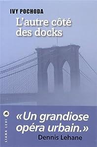 vignette de 'L'autre côté des docks (Ivy Pochoda)'