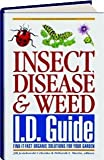img - for Insect, Disease & Weed Id Guide: Find-It-Fast Organic Solutions for Your Garden book / textbook / text book