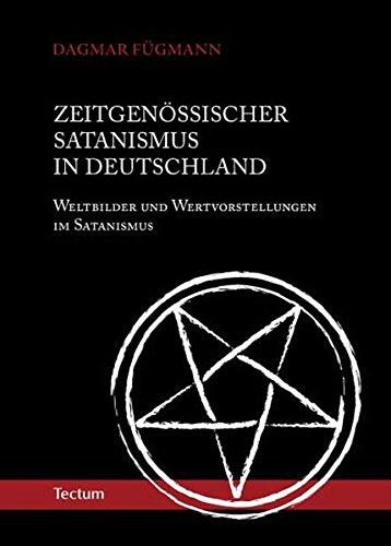 Zeitgenössischer Satanismus in Deutschland: Weltbilder und Wertvorstellungen im Satanismus