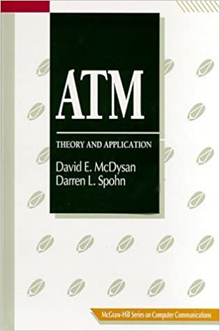 Livres à télécharger en pdf ATM: Theory and Application (Mcgraw-Hill Series on Computer Communications) by McDysan, David E., Spohn, Darren L. (1994) Hardcover CHM