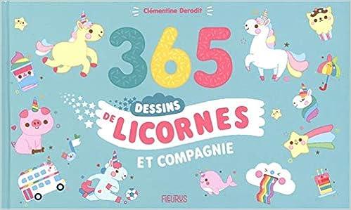 Amazon Fr 365 Dessins De Licornes Et Compagnie Clementine