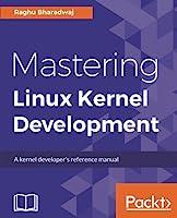 Mastering Linux Kernel Development Front Cover
