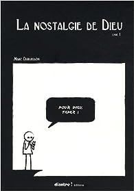 La nostalgie de Dieu, tome 1 par Marc Dubuisson