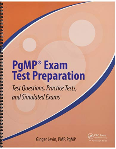 PgMP® Exam Test Preparation: Test Questions, Practice Tests, and Simulated Exams (Best Practices in Portfolio, Program, and Project Management)