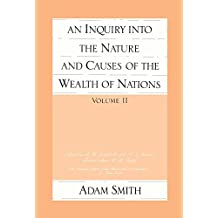 An Inquiry Into the Nature and Causes of the Wealth of Nations, Vol 2
