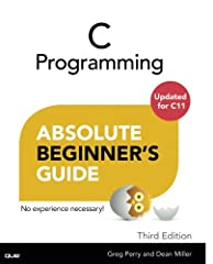 Updated for C11      Write powerful C programs…without becoming a technical expert! This book is the fastest way to get comfortable with C, one incredibly clear and easy step at a time. You'll learn all the basics: how to organize programs, ...