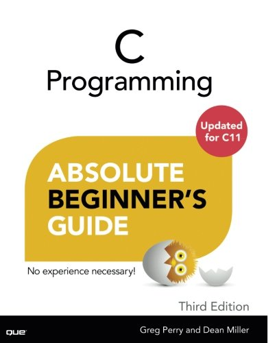 C Programming Absolute Beginner's Guide (3rd Edition) by Que