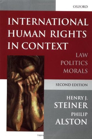 International Human Rights in Context: Law, Politics, Morals: Text and Materials