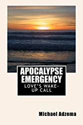 Apocalypse Emergency: Love's Wake-Up Call (Return to Grace) (Volume 3)