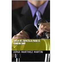 SUELA DE ZAPATILLA PARA EL COMUNISMO (Spanish Edition)