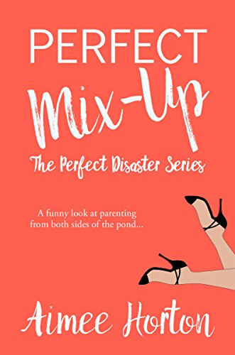Perfect Mix-Up (Perfect Disaster Book 4)