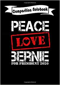Composition Notebook: Bernie Sanders president 2020