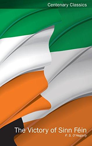 The Victory of Sinn Fein (Centenary Classics)
