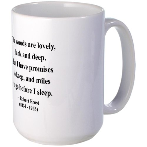 Famous Quote Beer (CafePress - Robert Frost 9 Large Mug - Coffee Mug, Large 15 oz. White Coffee)