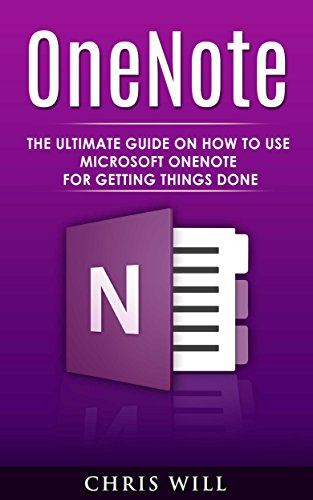 OneNote: The Ultimate Guide on How to Use Microsoft OneNote for Getting Things Done Pdf