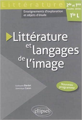 En ligne téléchargement gratuit Littérature et Langages de l'Image Terminale L Seconde et Premières Toutes Séries pdf