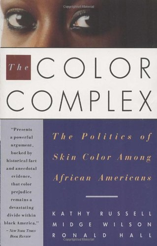 Search : The Color Complex: The Politics of Skin Color Among African Americans