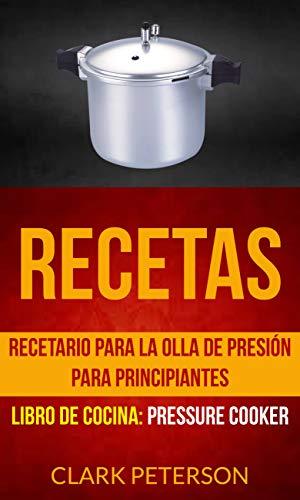 Amazon.com: Recetas: Recetario para la olla de presión para ...