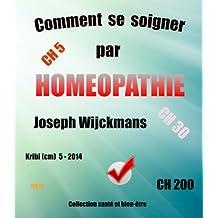Comment se soigner par homéopathie (Collection santé et bien-être t. 8) (French Edition)