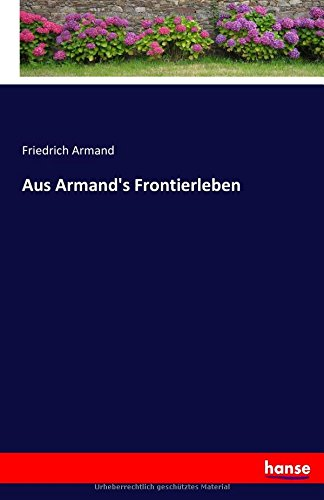 Aus Armand's Frontierleben (German Edition) pdf epub