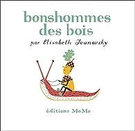 Bonshommes des bois par Elisabeth Ivanovsky