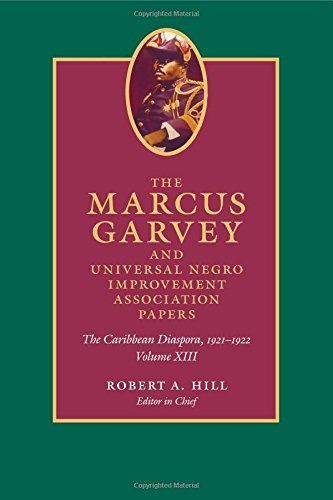 The Marcus Garvey and Universal Negro Improvement Association Papers, Volume XIII: The Caribbean Diaspora, 1921-1922 (Marcus Garvey and Universal ... Association Papers; Caribbean Series)