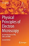 Physical Principles of Electron Microscopy: An