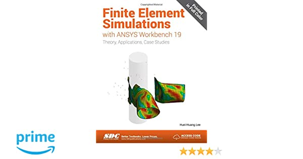 Finite Element Simulations with ANSYS Workbench 19: Huei