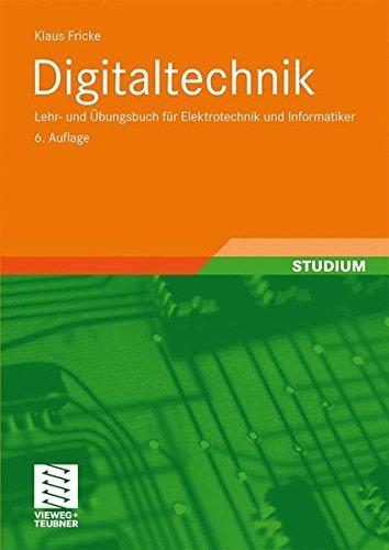 Digitaltechnik: Lehr- und Übungsbuch für Elektrotechniker und Informatiker Taschenbuch – 11. Dezember 2009 Klaus Fricke Vieweg+Teubner Verlag 3834804592 Computer engineering