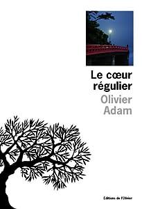 vignette de 'Le coeur régulier (Olivier Adam)'