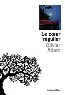 Le coeur régulier, Adam, Olivier