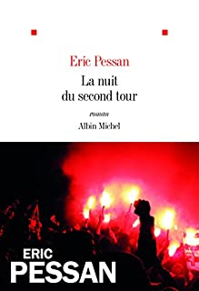 La nuit du second tour, Pessan, Eric
