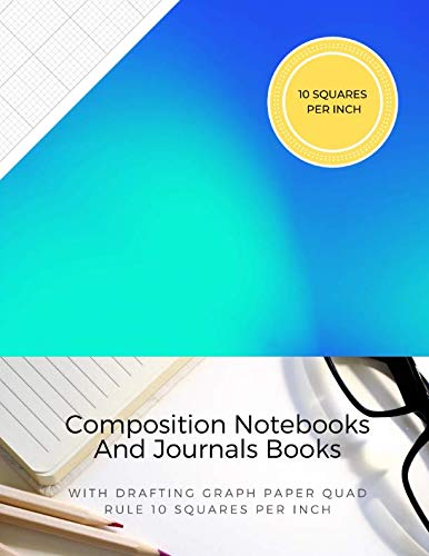 Composition Notebooks And Journals Books With Drafting Graph Paper Quad Rule ( 10 Squares Per Inch ): Graphing Notebook Journal Book College Ruled Square Grid Minimalist Art Numbered Pages Volume 33