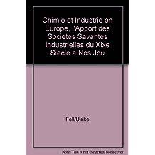 Chimie et industrie en Europe, l'apport des sociétés savantes industrielles du 19e siècle à nos jours