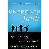 Unbroken Faith: Spiritual Recovery for the Special Needs Parent