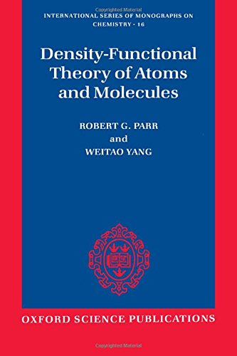 Density Functional Theory Of Atoms And Molecules  International Series Of Monographs On Chemistry
