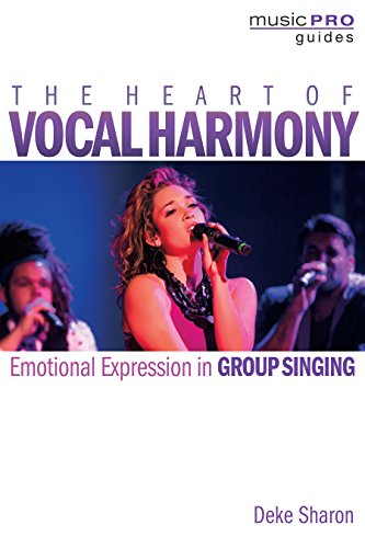 The Heart of Vocal Harmony: Emotional Expression in Group Singing (Music Pro -
