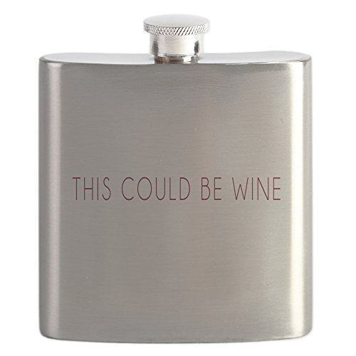 CafePress - This Could Be Wine - Stainless Steel Flask, 6oz Drinking Flask