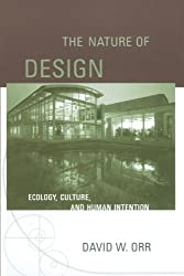 The Nature of Design: Ecology, Culture, and Human Intention