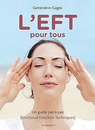 L'EFT pour tous (Emotional Freedom Technique) par Geneviève Gagos