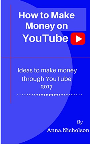 How To Make Money On Youtube: 2017