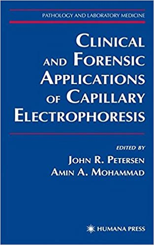 Clinical and Forensic Applications of Capillary Electrophoresis (Pathology and Laboratory Medicine)