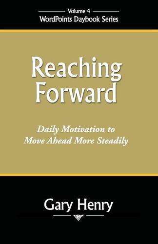 Reaching Unashamed Daily Motivation to Move Ahead More Steadily (WordPoints Daybook Series)