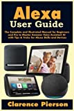 Alexa User Guide: The Complete and Illustrated