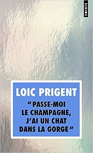Book's Cover of Passe-moi le champagne, j'ai un chat dans la gorge (Français) Poche – 5 novembre 2020