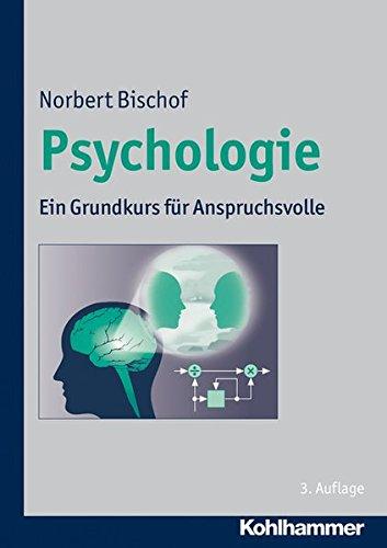 Psychologie: Ein Grundkurs für Anspruchsvolle