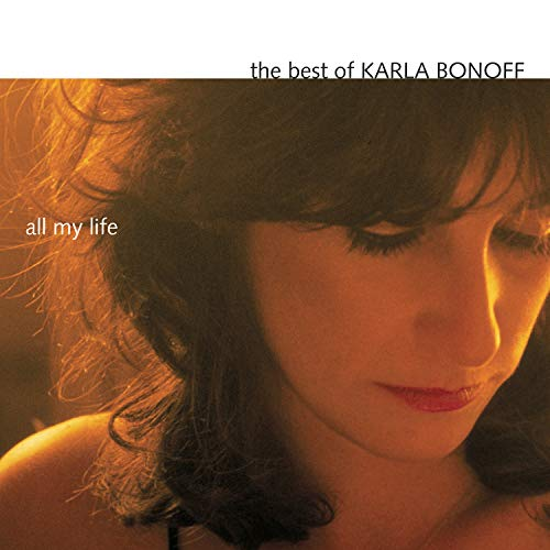 The Best Of Karla Bonoff: All My Life (Of Moments Best Life)